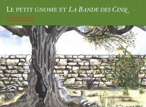 Le petit gnome et La Bande des Cinq